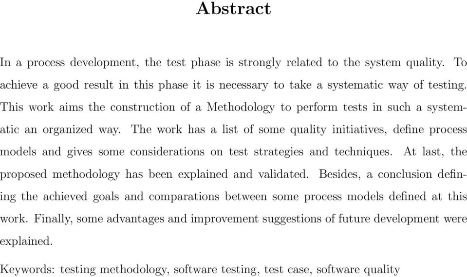 The work has a list of some quality initiatives, define process models and gives some considerations on test strategies and techniques.