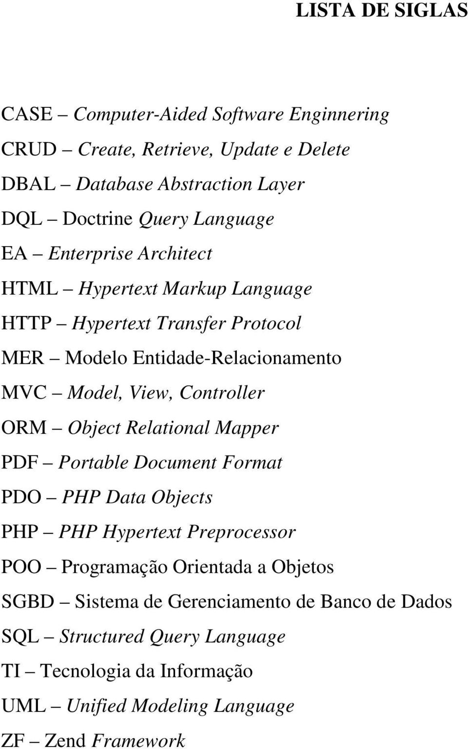 Controller ORM Object Relational Mapper PDF Portable Document Format PDO PHP Data Objects PHP PHP Hypertext Preprocessor POO Programação Orientada a
