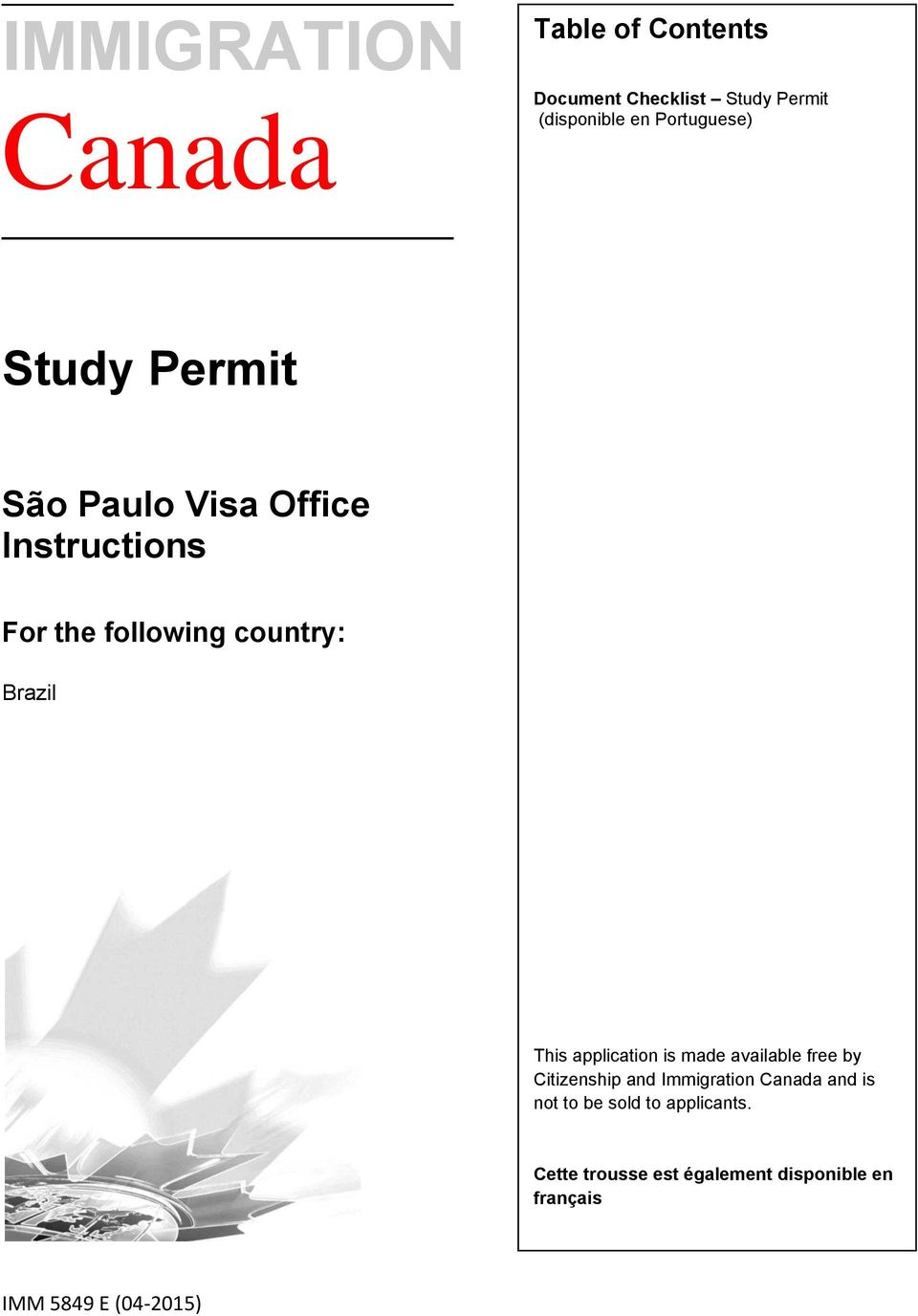 Brazil This application is made available free by Citizenship and Immigration Canada and
