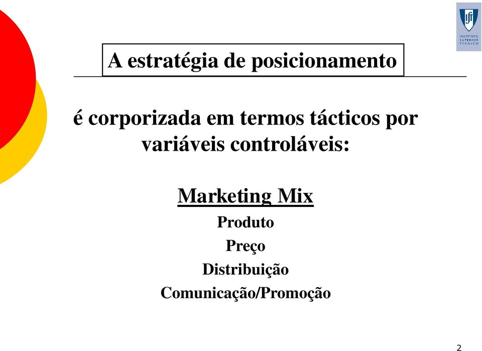 variáveis controláveis: Marketing Mix