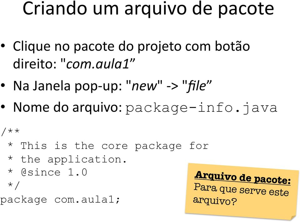 "aula1 Na Janela pop up: ""new"" > ""file Nome do arquivo: package-info."