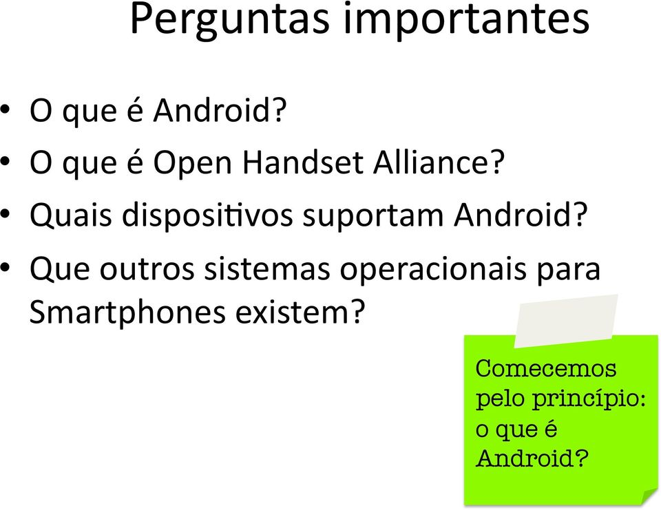 Quais disposibvos suportam Android?