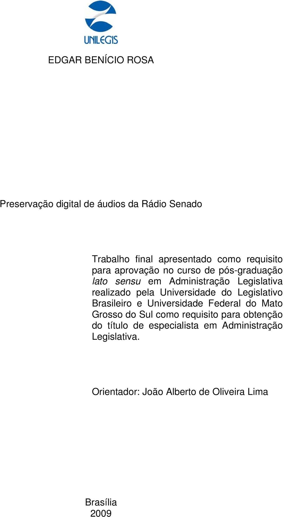 Universidade do Legislativo Brasileiro e Universidade Federal do Mato Grosso do Sul como requisito para