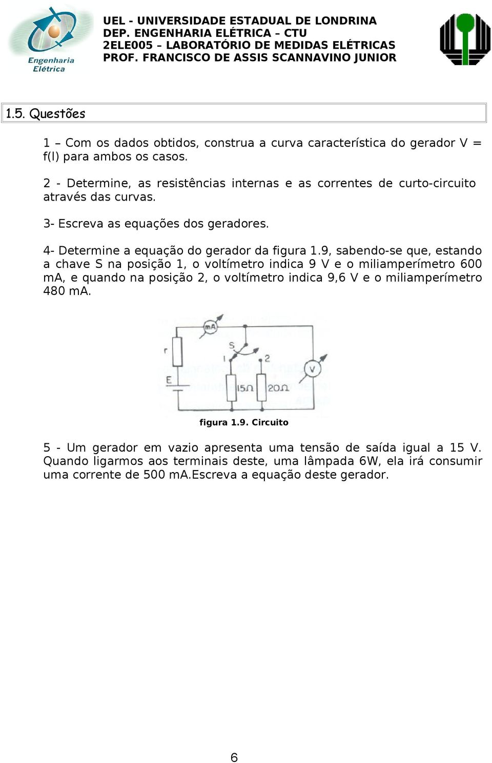 4- Determine a equação do gerador da figura 1.