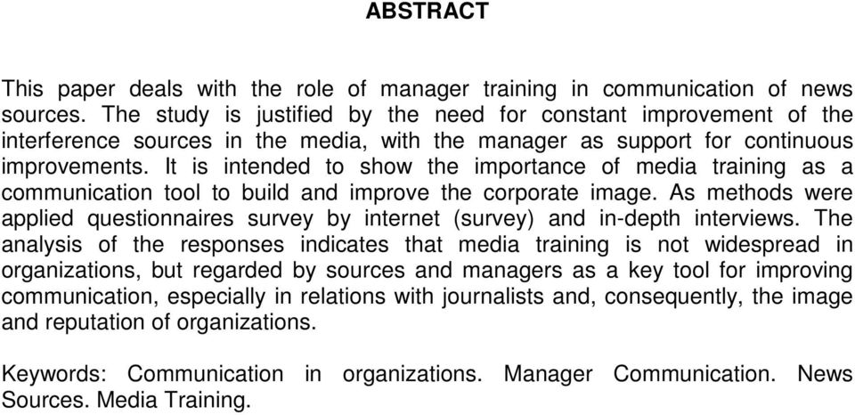 It is intended to show the importance of media training as a communication tool to build and improve the corporate image.