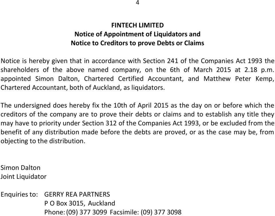 The undersigned does hereby fix the 10th of April 2015 as the day on or before which the creditors of the company are to prove their debts or claims and to establish any title they may have to