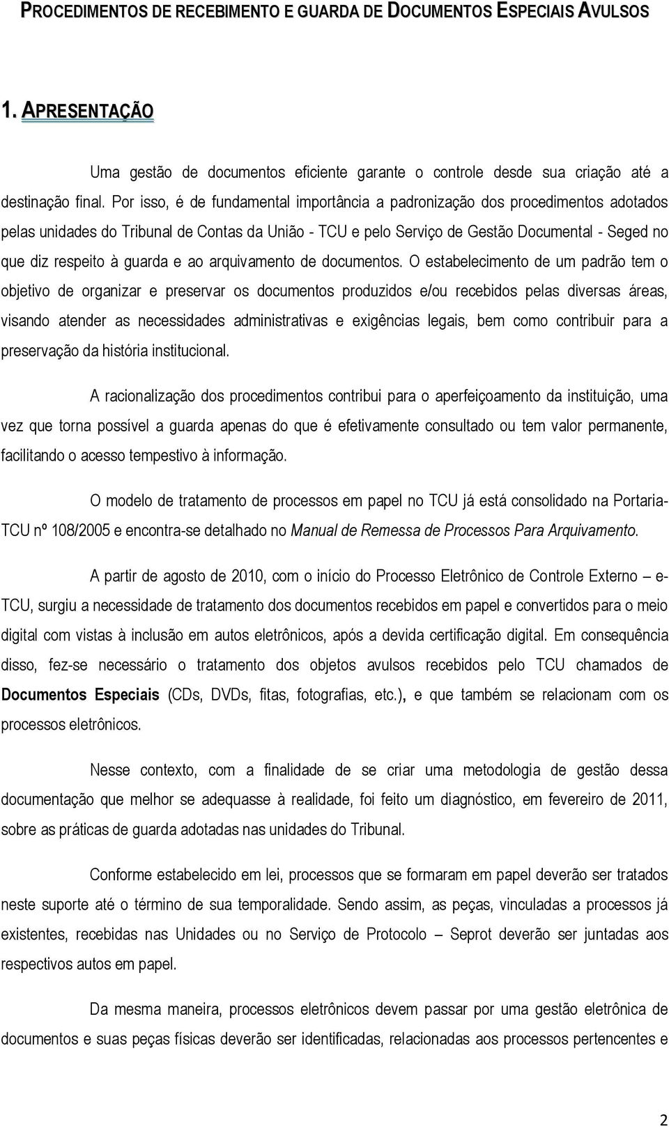 guarda e ao arquivamento de documentos.
