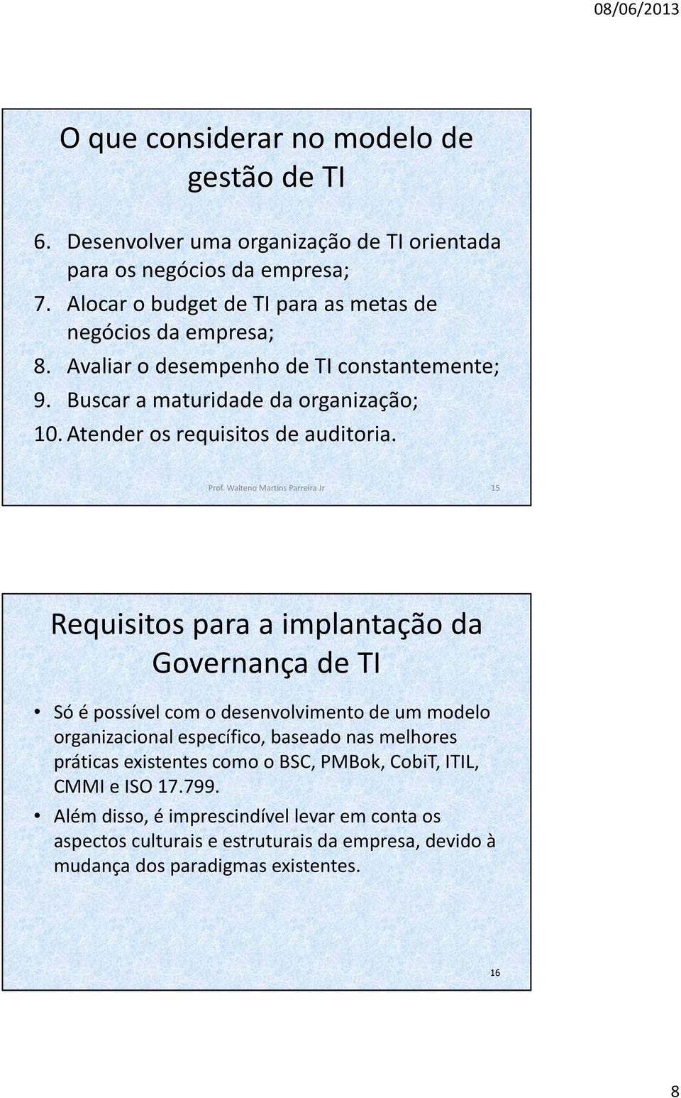 Atender os requisitos de auditoria. Prof.