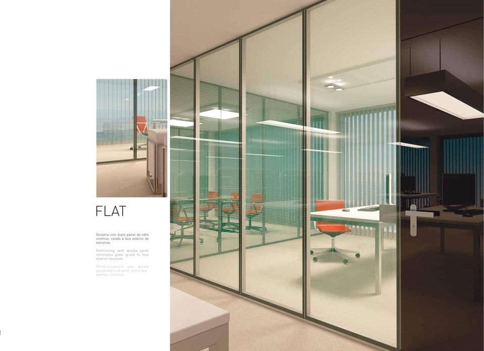 Partitioning with double panel continuous glass, glued to face