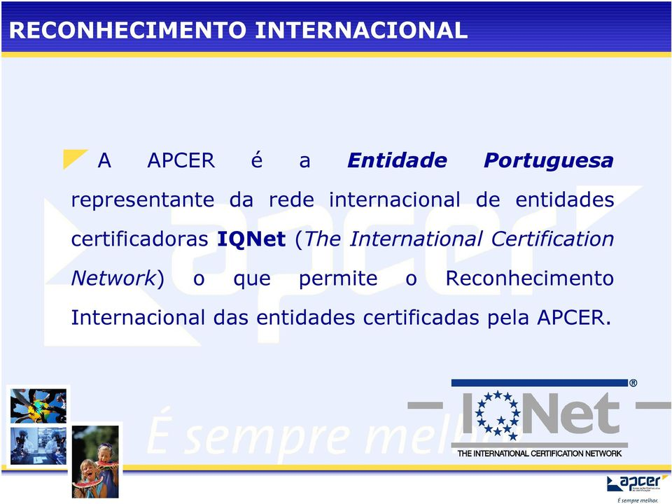 IQNet (The International Certification Network) o que permite o