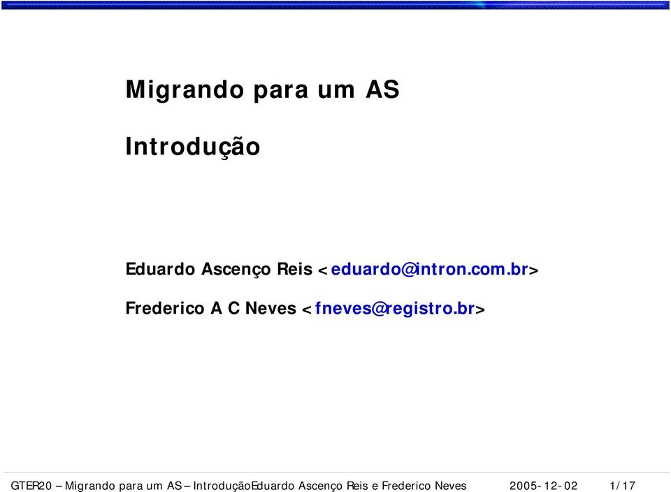 br> Frederico A C Neves < fneves@registro.
