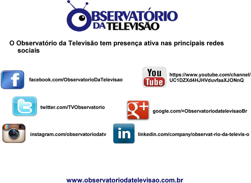 com/observatoriodatv https://www.youtube.com/channel/ UC1DZXd4HJHVduvfaaXJONnQ google.