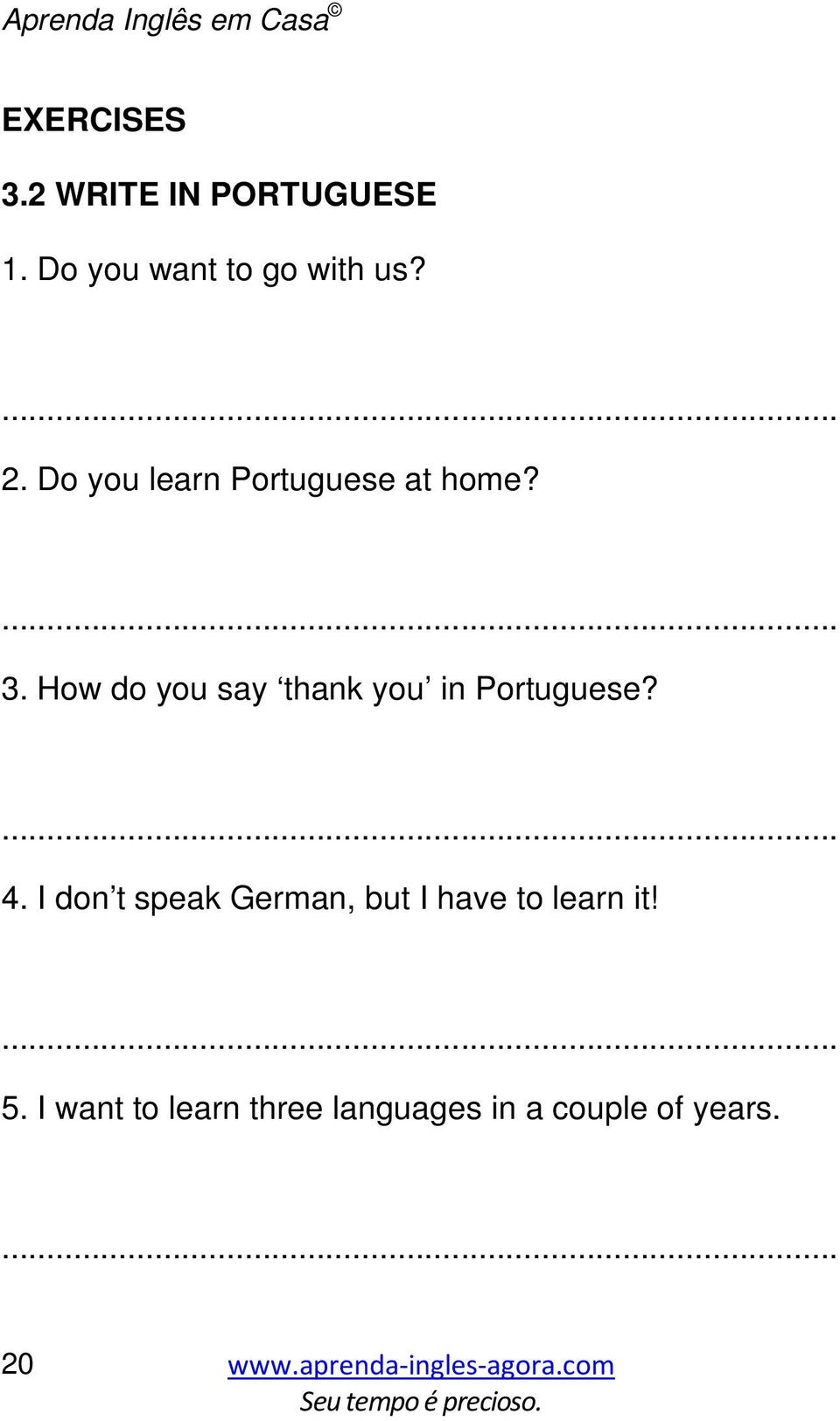How do you say thank you in Portuguese? 4.