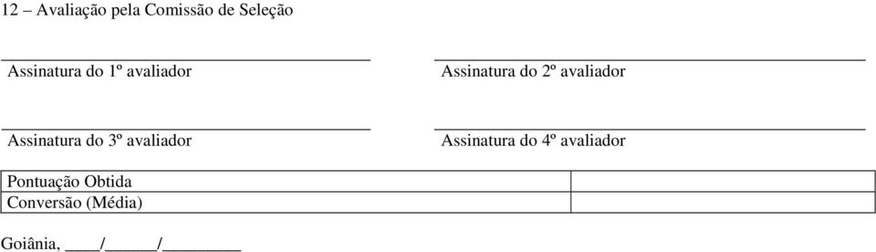 Assinatura do 3º avaliador Assinatura do 4º