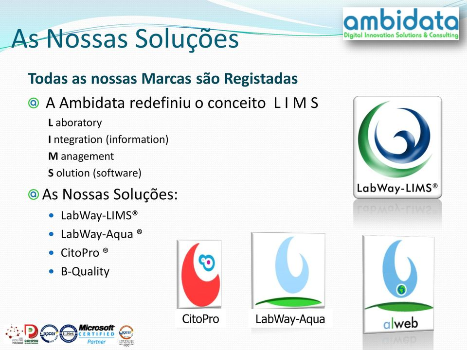 (information) M anagement S olution (software) As Nossas