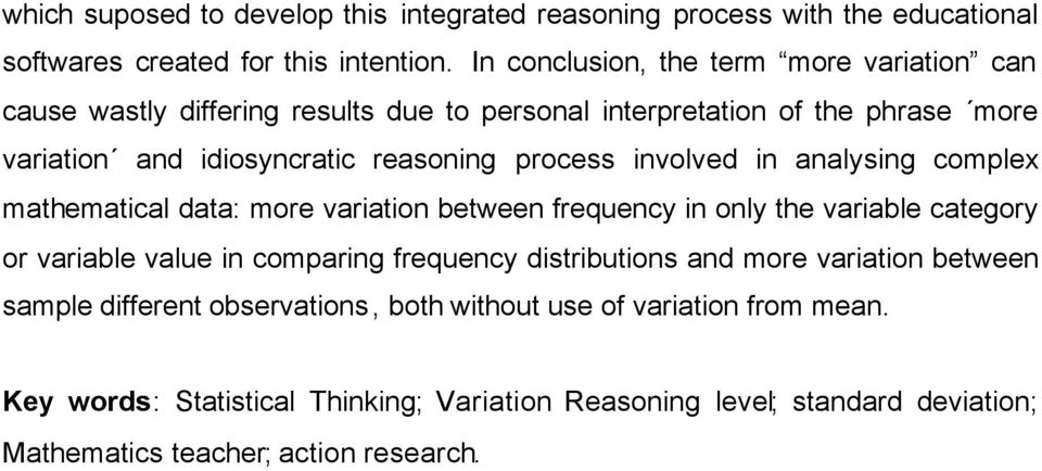 process involved in analysing complex mathematical data: more variation between frequency in only the variable category or variable value in comparing frequency