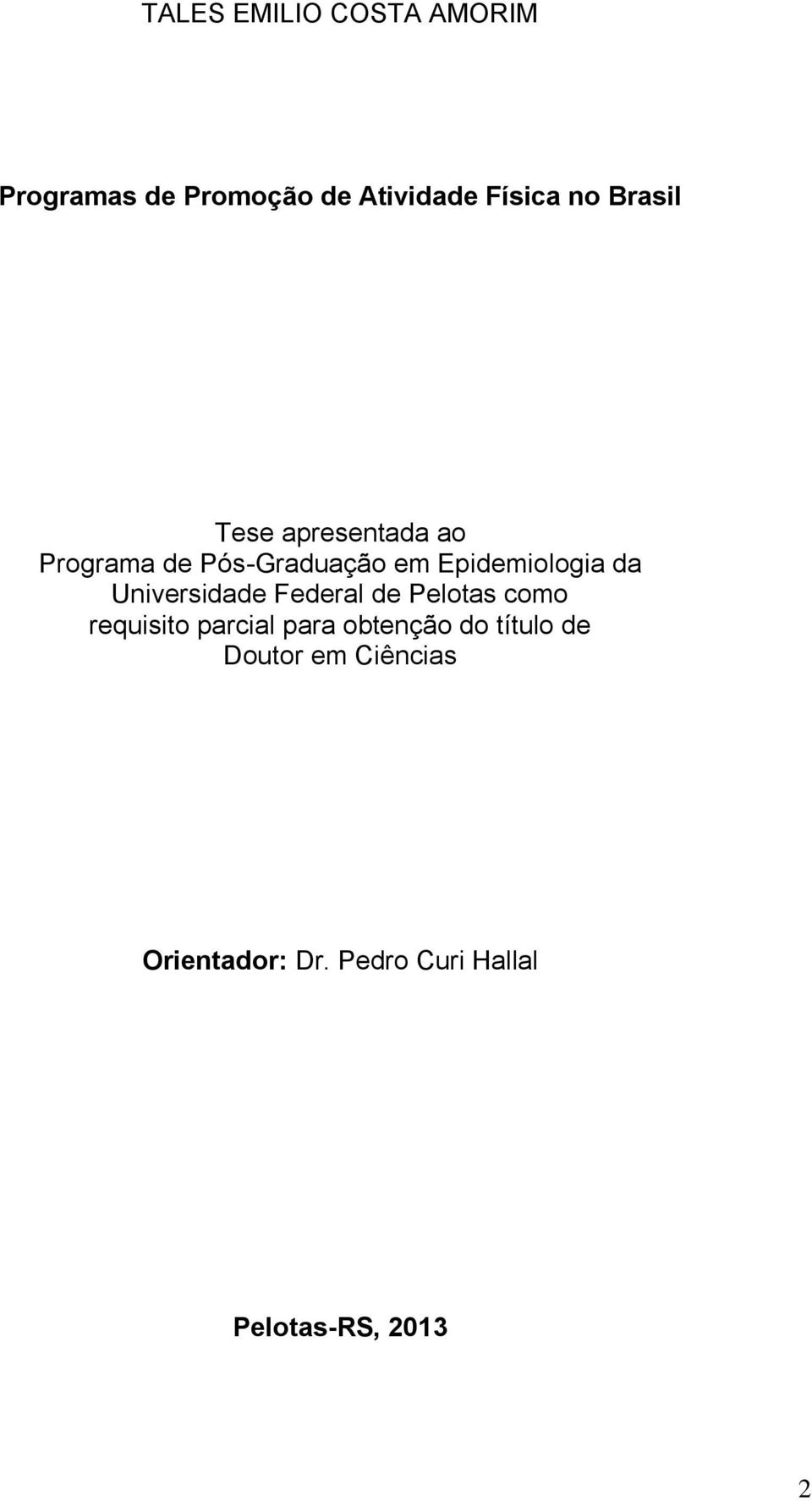 Universidade Federal de Pelotas como requisito parcial para obtenção do