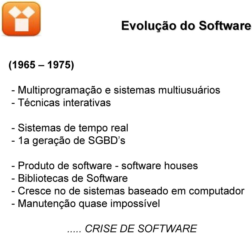 Produto de software - software houses - Bibliotecas de Software - Cresce no