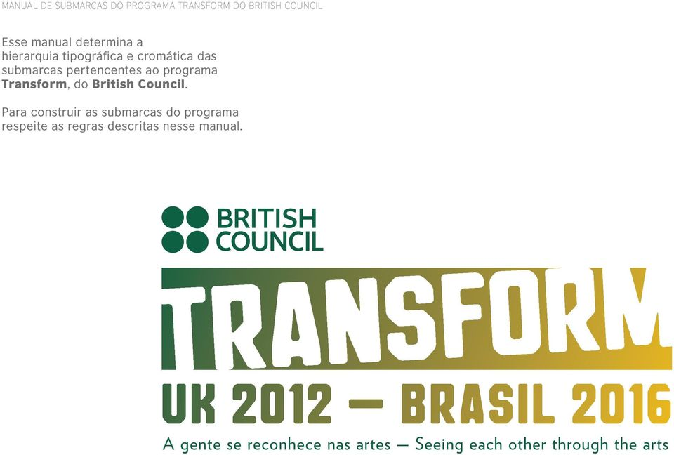 Transform, do British Council.