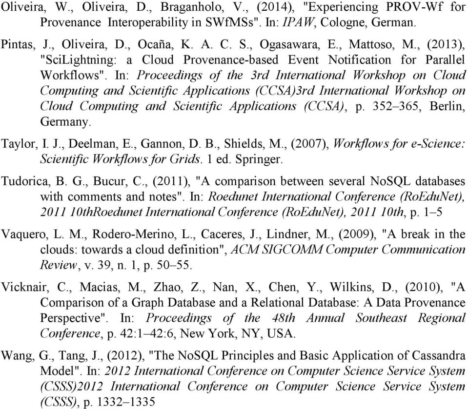 In: Proceedings of the 3rd International Workshop on Cloud Computing and Scientific Applications (CCSA)3rd International Workshop on Cloud Computing and Scientific Applications (CCSA), p.