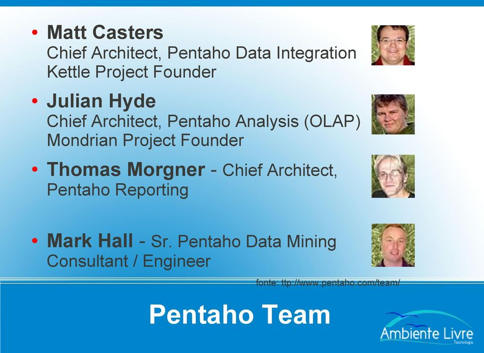 Thomas Morgner - Chief Architect, Pentaho Reporting Mark Hall - Sr.