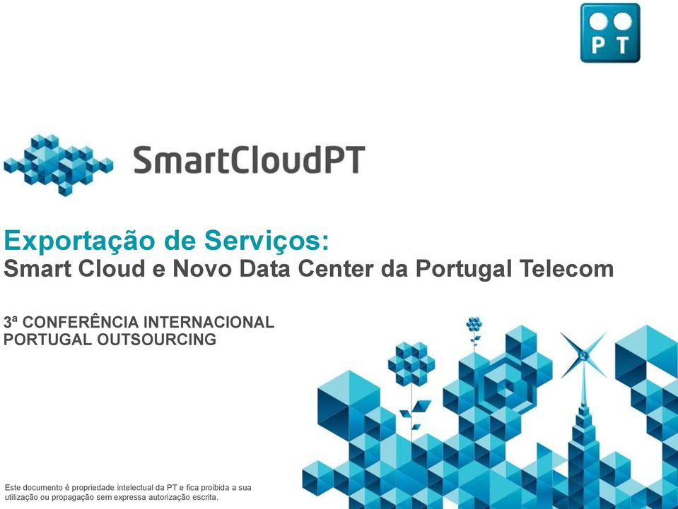 OUTSOURCING Este documento é propriedade intelectual da PT e