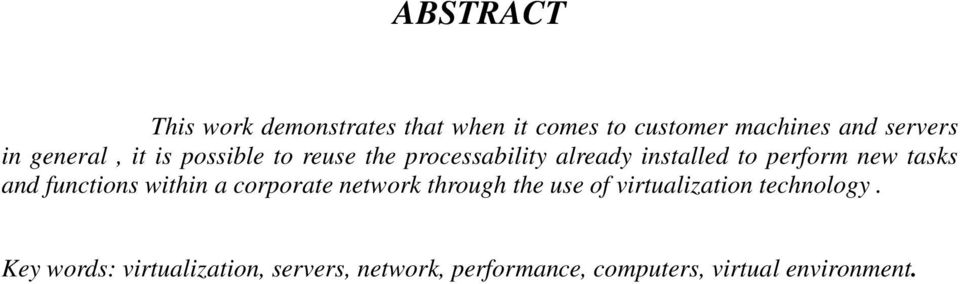 tasks and functions within a corporate network through the use of virtualization