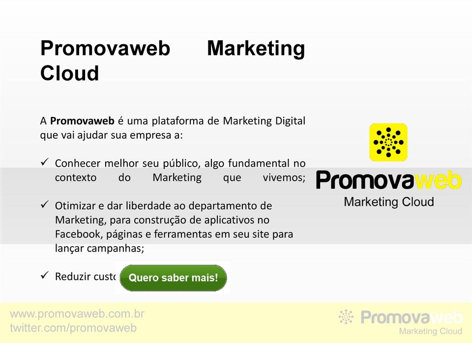 Marketing que vivemos; Otimizar e dar liberdade ao departamento de Marketing, para