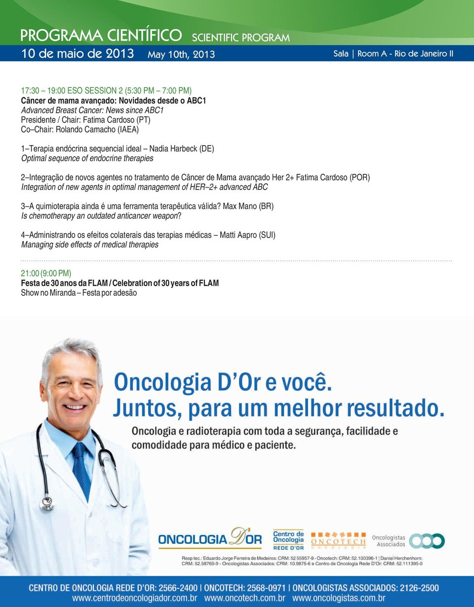 therapies 2 Integração de novos agentes no tratamento de Câncer de Mama avançado Her 2+ Fatima Cardoso (POR) Integration of new agents in optimal management of HER 2+ advanced ABC 3 A quimioterapia