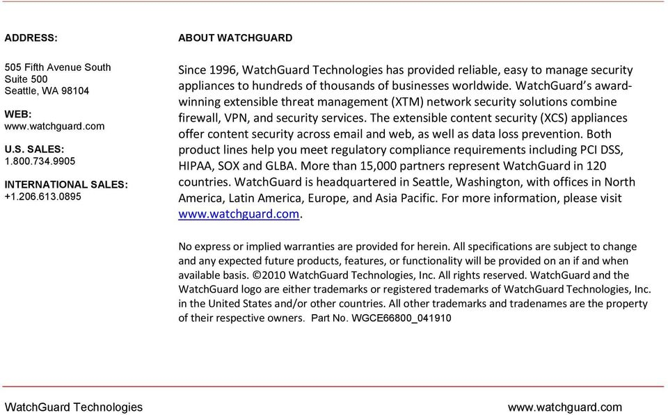WatchGuard s awardwinning extensible threat management (XTM) network security solutions combine firewall, VPN, and security services.