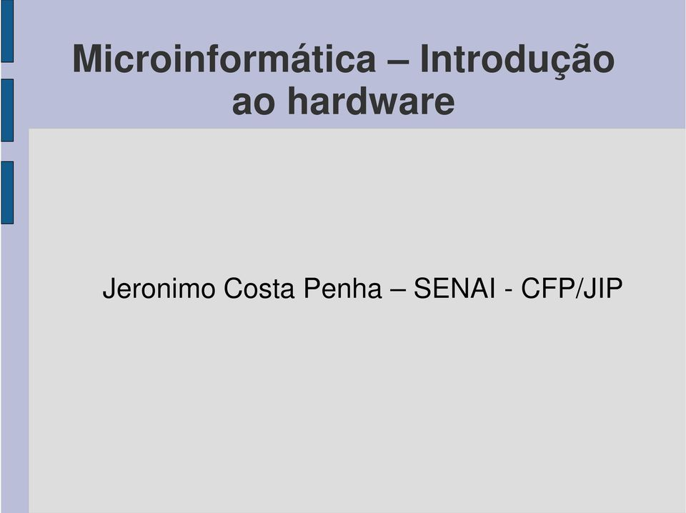 hardware Jeronimo
