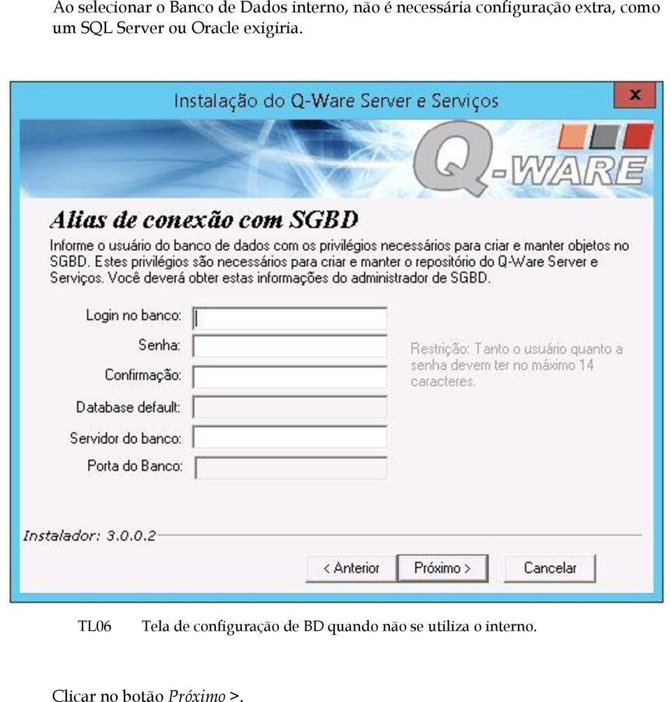 Server ou Oracle exigiria.