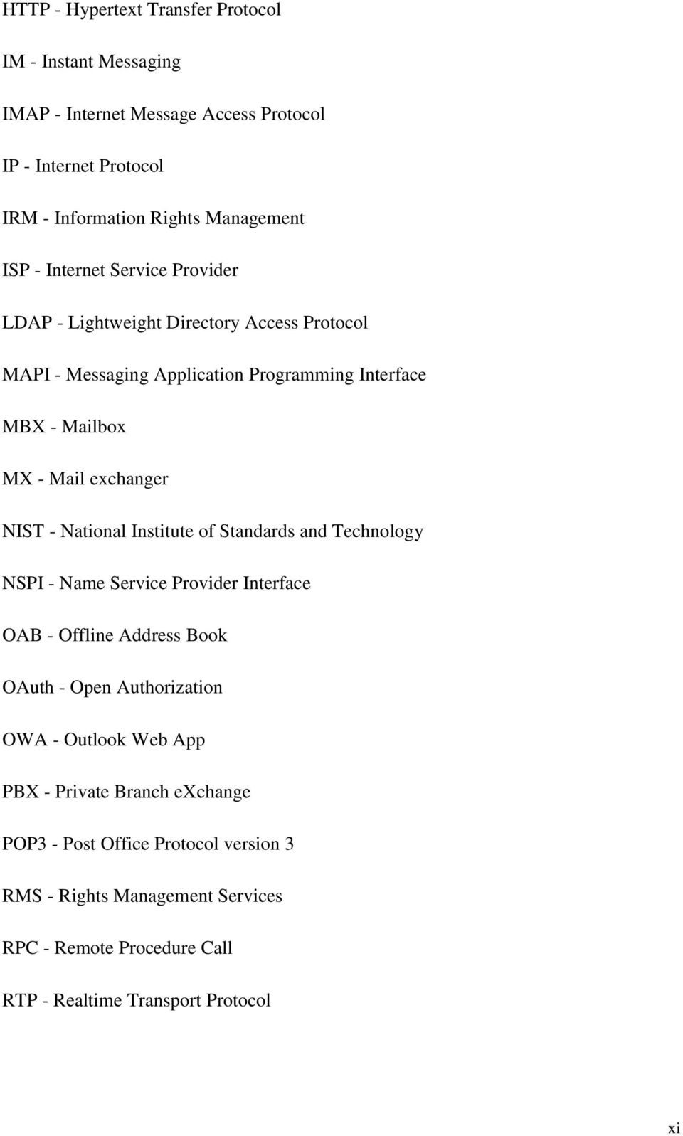National Institute of Standards and Technology NSPI - Name Service Provider Interface OAB - Offline Address Book OAuth - Open Authorization OWA - Outlook Web App
