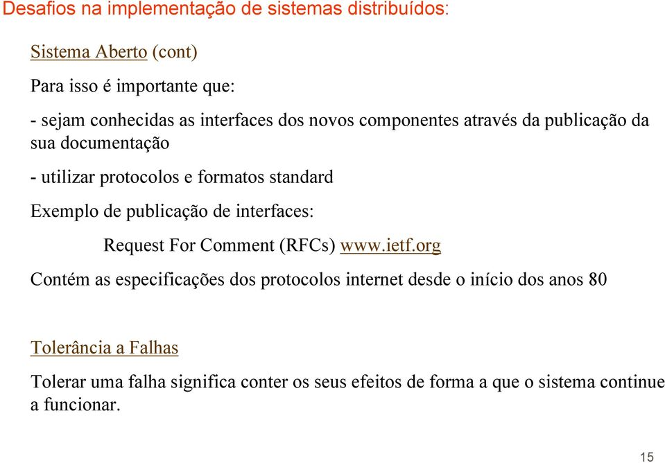 publicação de interfaces: Request For Comment (RFCs) www.ietf.