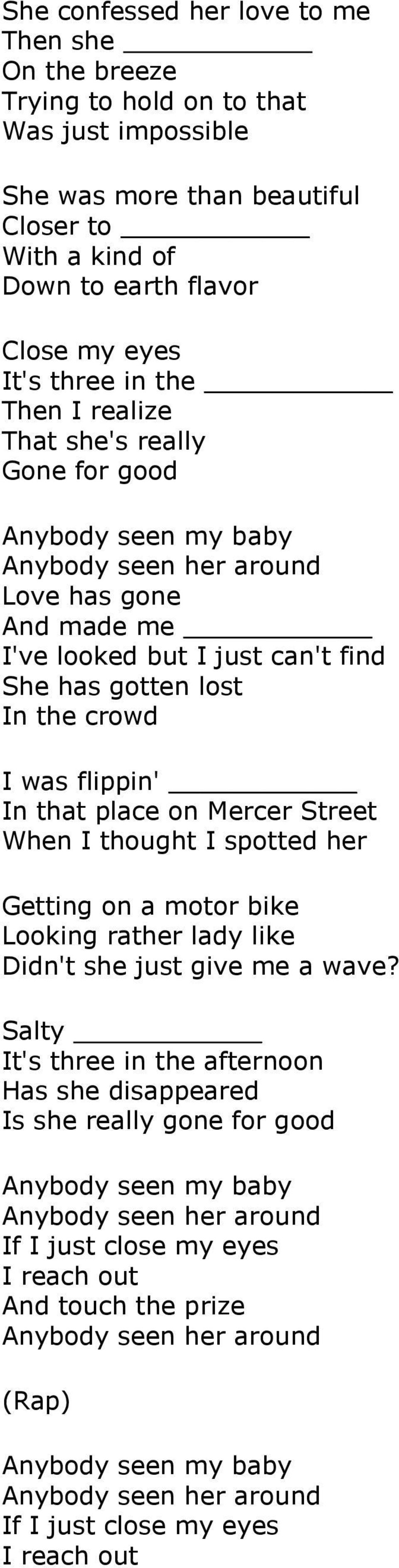 flippin' In that place on Mercer Street When I thought I spotted her Getting on a motor bike Looking rather lady like Didn't she just give me a wave?