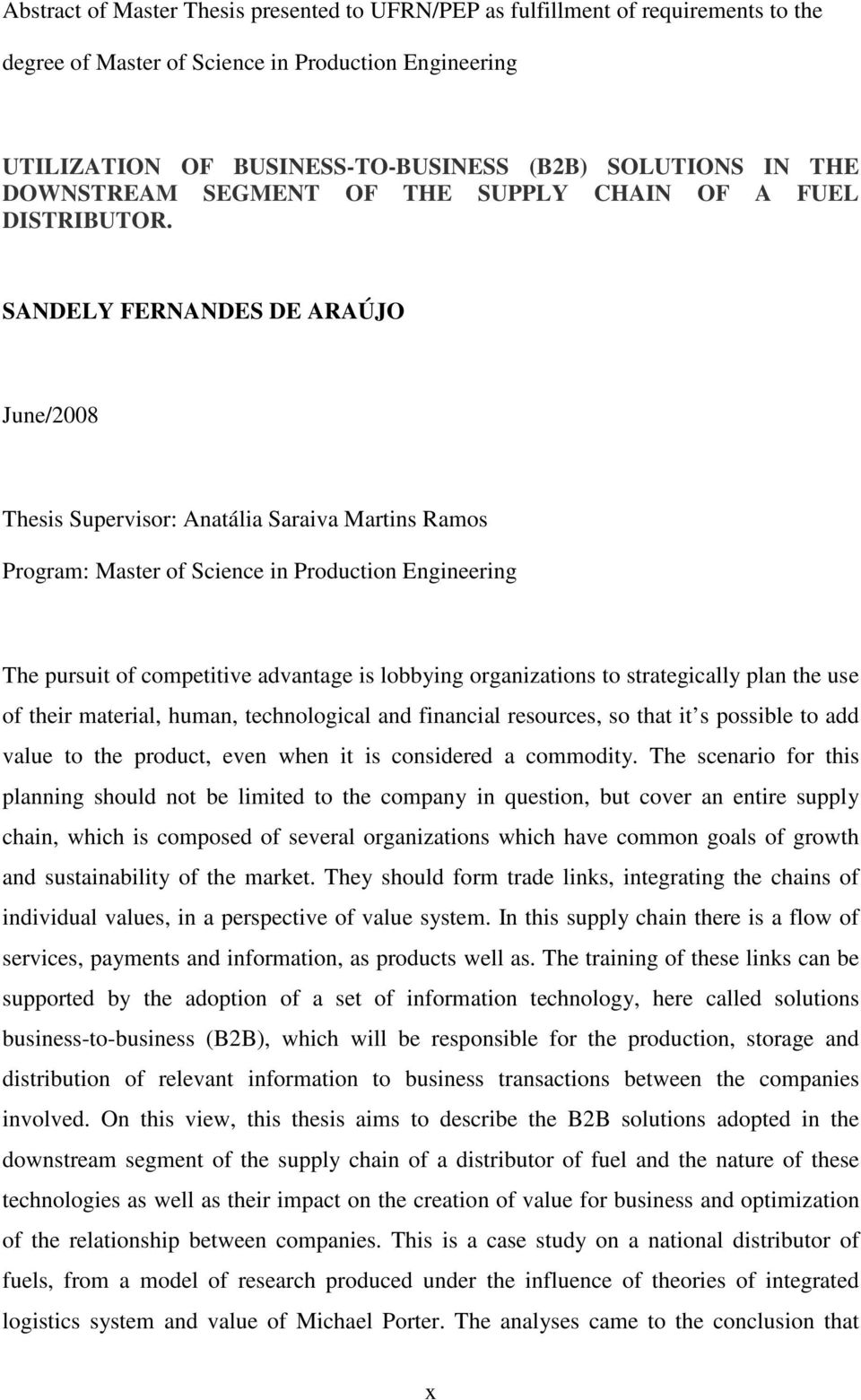 SANDELY FERNANDES DE ARAÚJO June/2008 Thesis Supervisor: Anatália Saraiva Martins Ramos Program: Master of Science in Production Engineering The pursuit of competitive advantage is lobbying