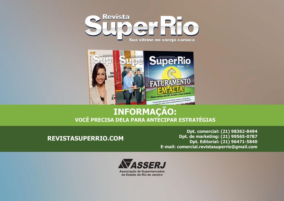 de marketing: (21) 99565-0787 Dpt. Editorial: (21) 96471-5840 E-mail: comercial.