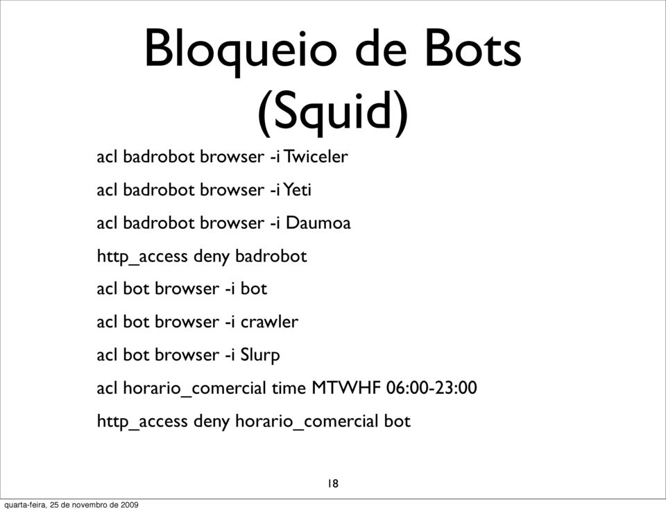 bot browser -i bot acl bot browser -i crawler acl bot browser -i Slurp acl