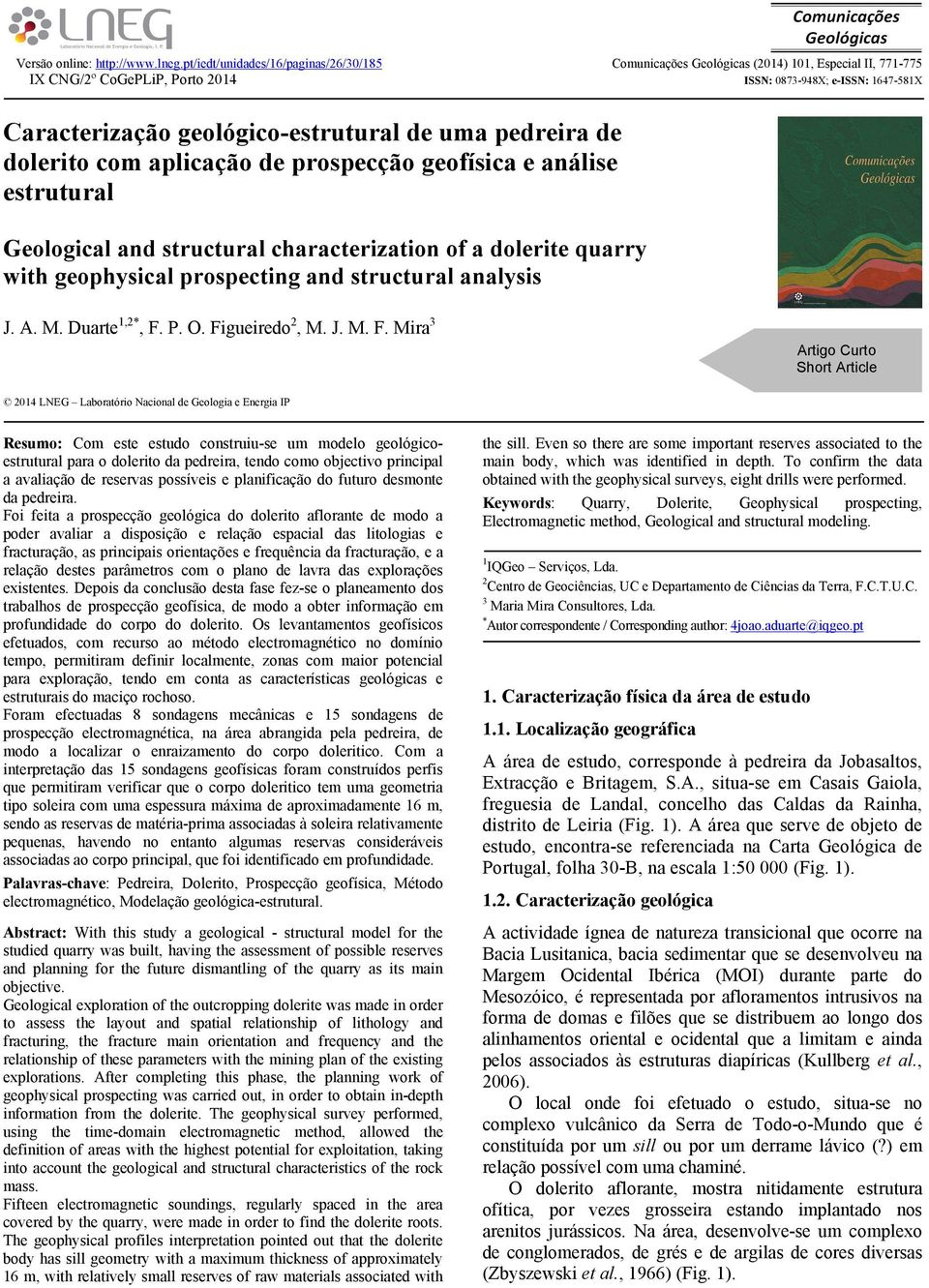uma pedreira de dolerito com aplicação de prospecção geofísica e análise estrutural Geological and structural characterization of a dolerite quarry with geophysical prospecting and structural