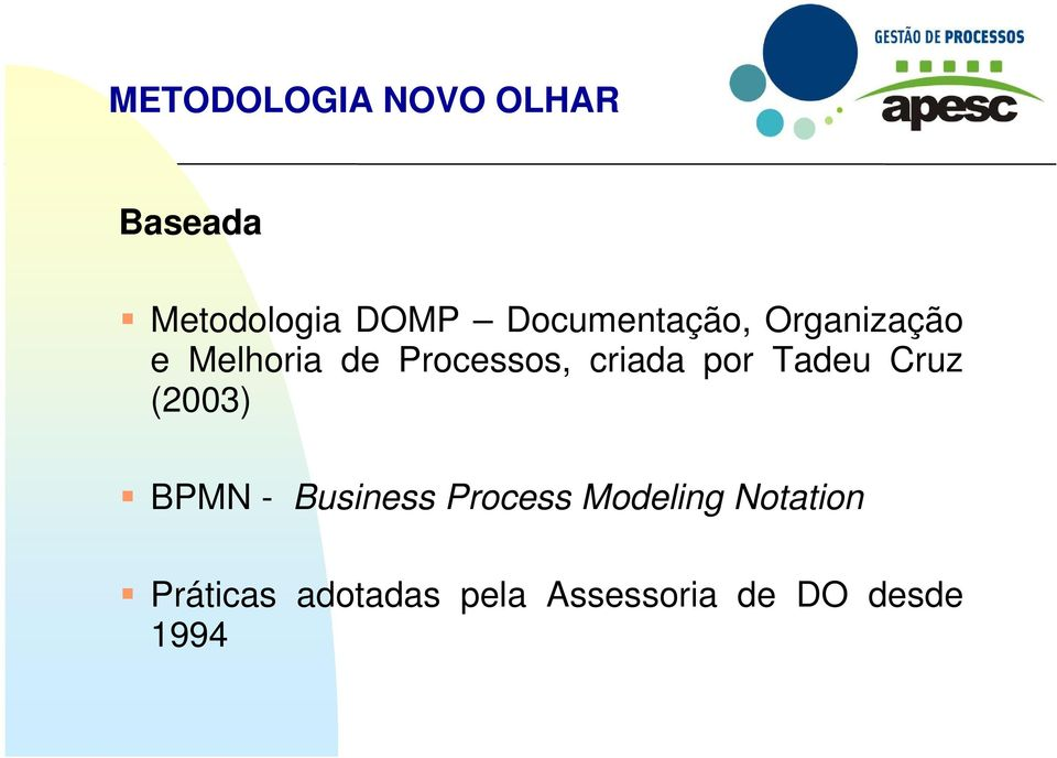 criada por Tadeu Cruz (2003) BPMN - Business Process