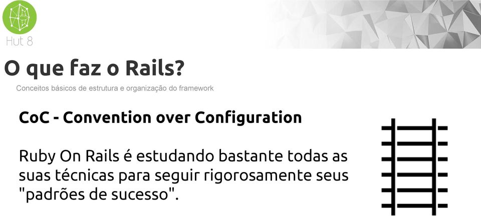 framework CoC - Convention over Configuration On Rails