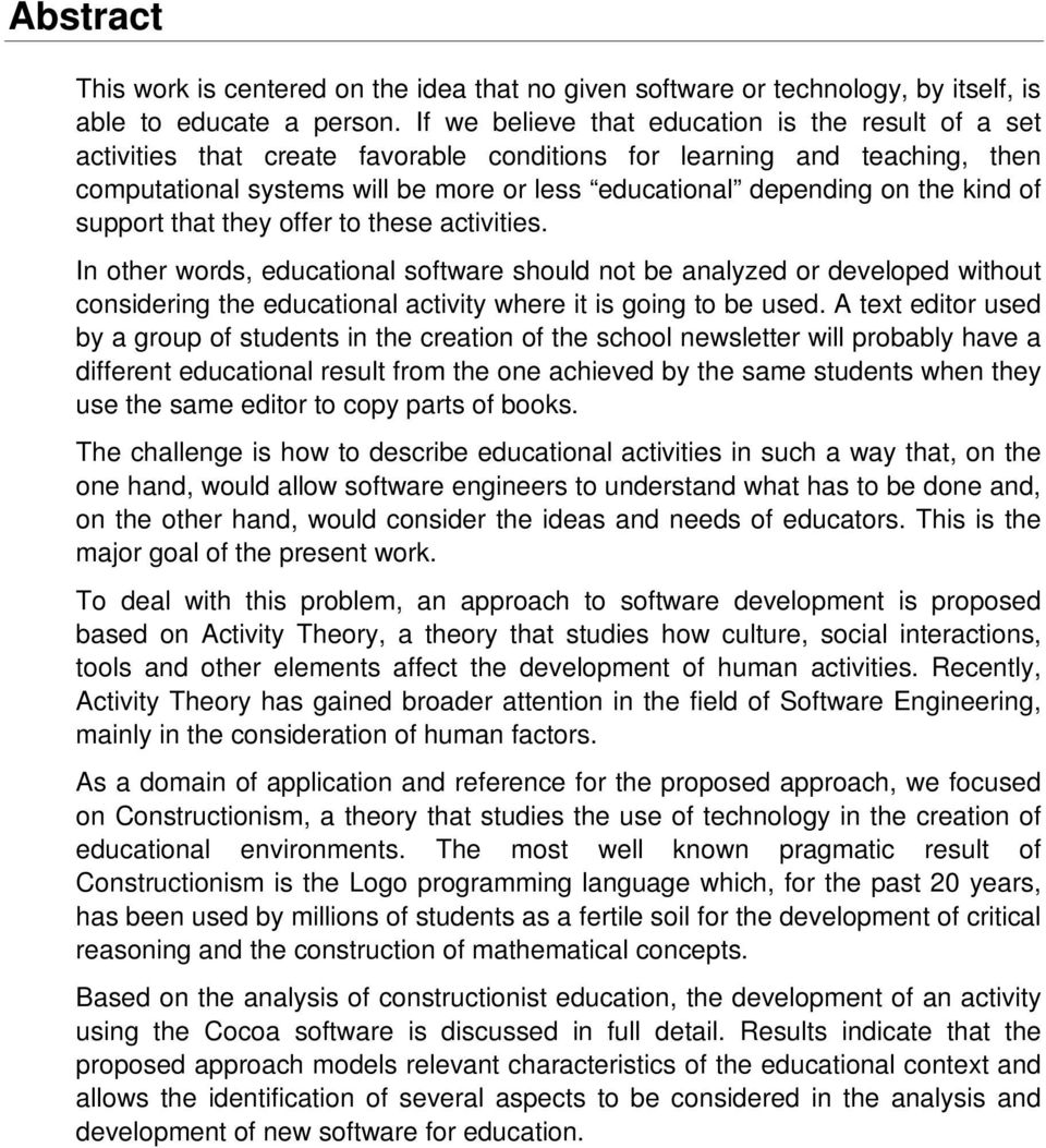 kind of support that they offer to these activities. In other words, educational software should not be analyzed or developed without considering the educational activity where it is going to be used.