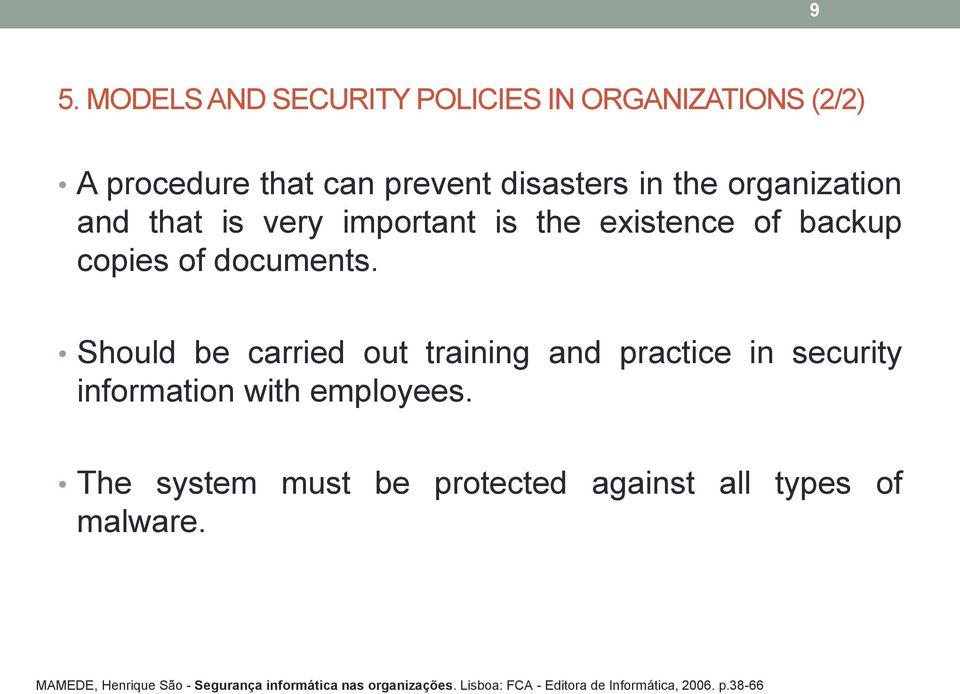Should be carried out training and practice in security information with employees.