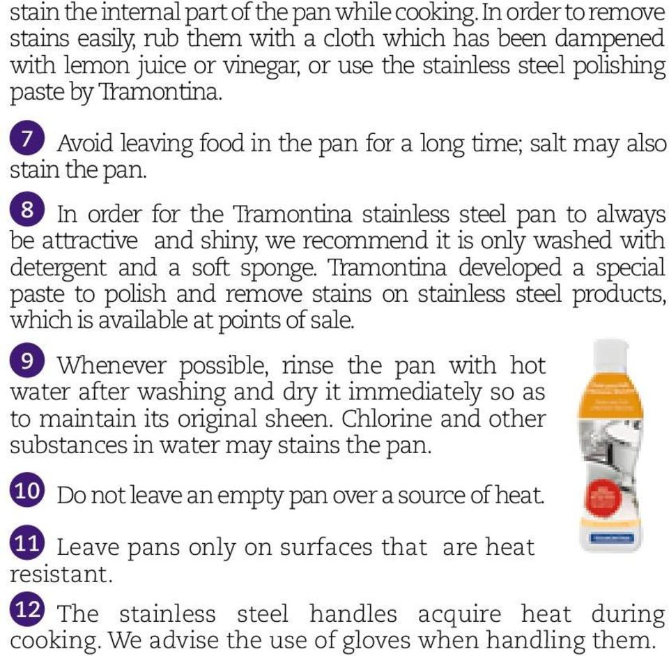 7 Avoid leaving food in the pan for a long time; salt may also stain the pan.