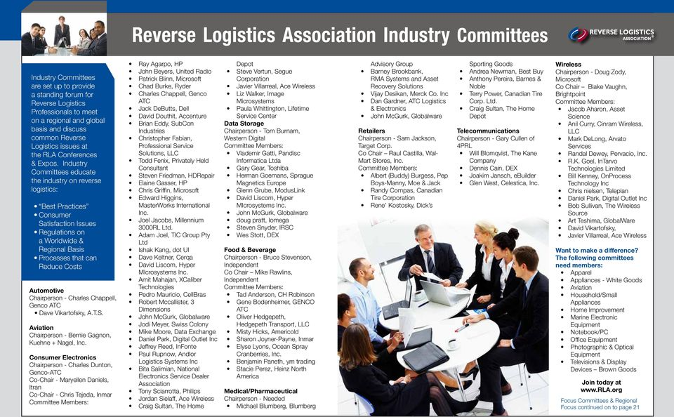 Industry Committees educate the industry on reverse logistics: Best Practices Consumer Satisfaction Issues Regulations on a Worldwide & Regional Basis Processes that can Reduce Costs Automotive