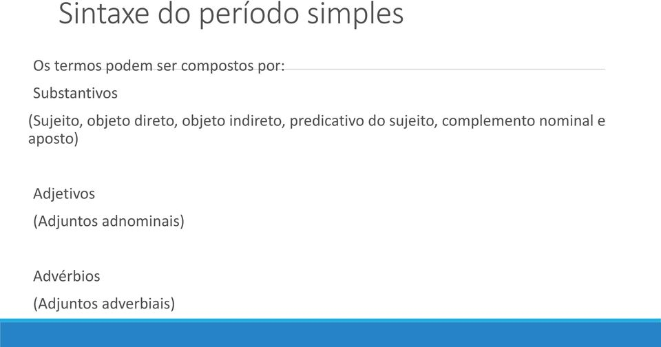 indireto, predicativo do sujeito, complemento nominal e