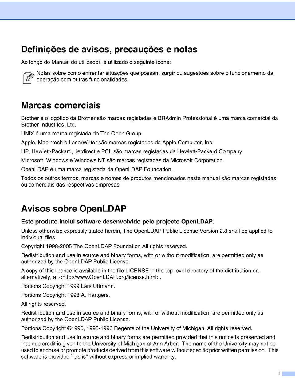 UNIX é uma marca registada do The Open Group. Apple, Macintosh e LaserWriter são marcas registadas da Apple Computer, Inc.