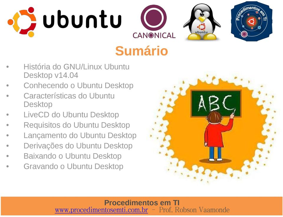 LiveCD do Ubuntu Desktop Requisitos do Ubuntu Desktop Lançamento do