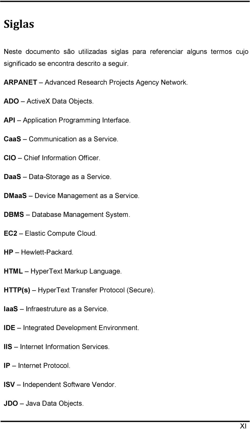 DMaaS Device Management as a Service. DBMS Database Management System. EC2 Elastic Compute Cloud. HP Hewlett-Packard. HTML HyperText Markup Language.