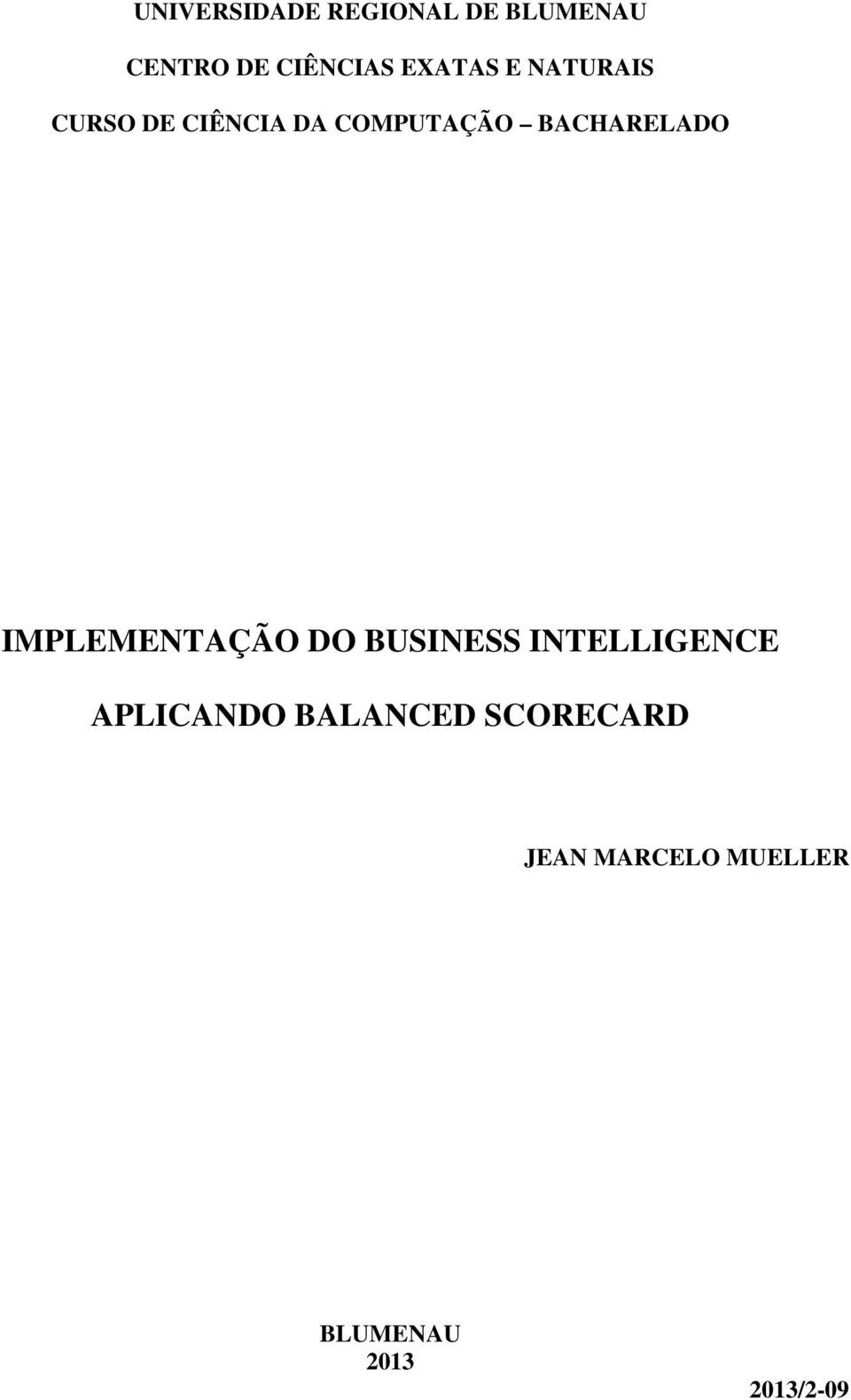 BACHARELADO IMPLEMENTAÇÃO DO BUSINESS INTELLIGENCE